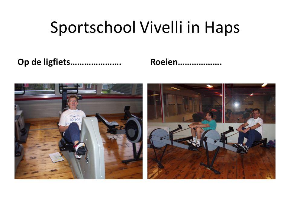 Sportschool Vivelli in Haps Op de ligfiets………………….Roeien……………….