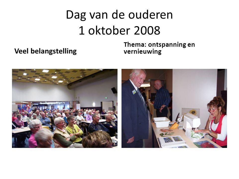 Dag van de ouderen 1 oktober 2008 Veel belangstelling Thema: ontspanning en vernieuwing