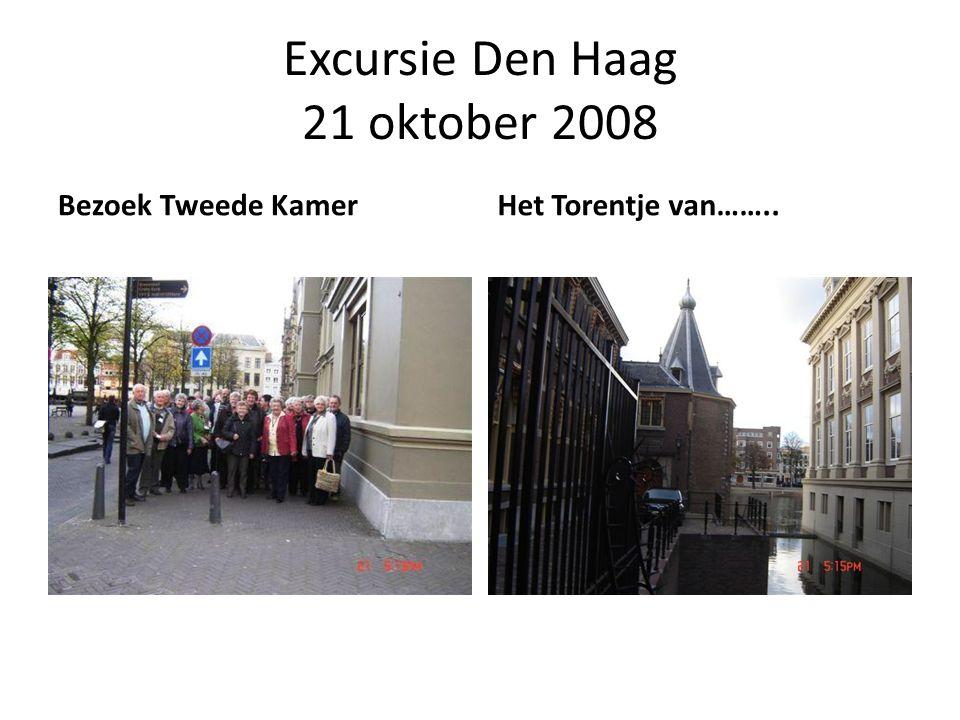Excursie Den Haag 21 oktober 2008 Bezoek Tweede KamerHet Torentje van……..