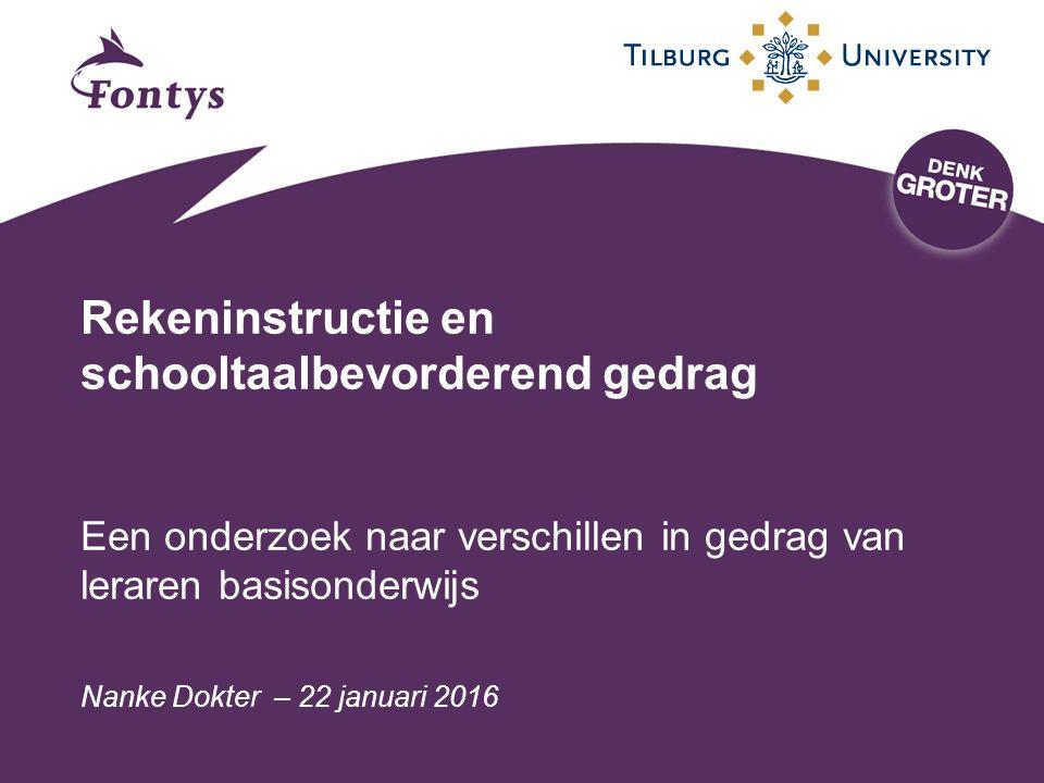 Rekeninstructie en schooltaalbevorderend gedrag Een onderzoek naar verschillen in gedrag van leraren basisonderwijs Nanke Dokter – 22 januari 2016