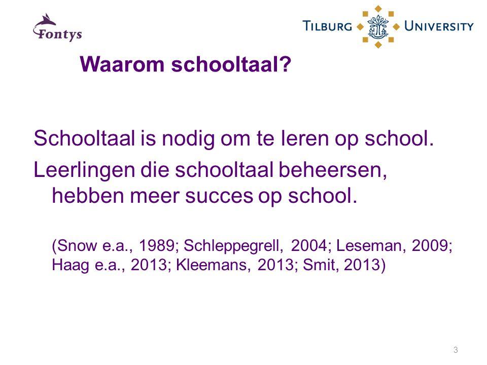 Schooltaal is nodig om te leren op school. Leerlingen die schooltaal beheersen, hebben meer succes op school. (Snow e.a., 1989; Schleppegrell, 2004; L