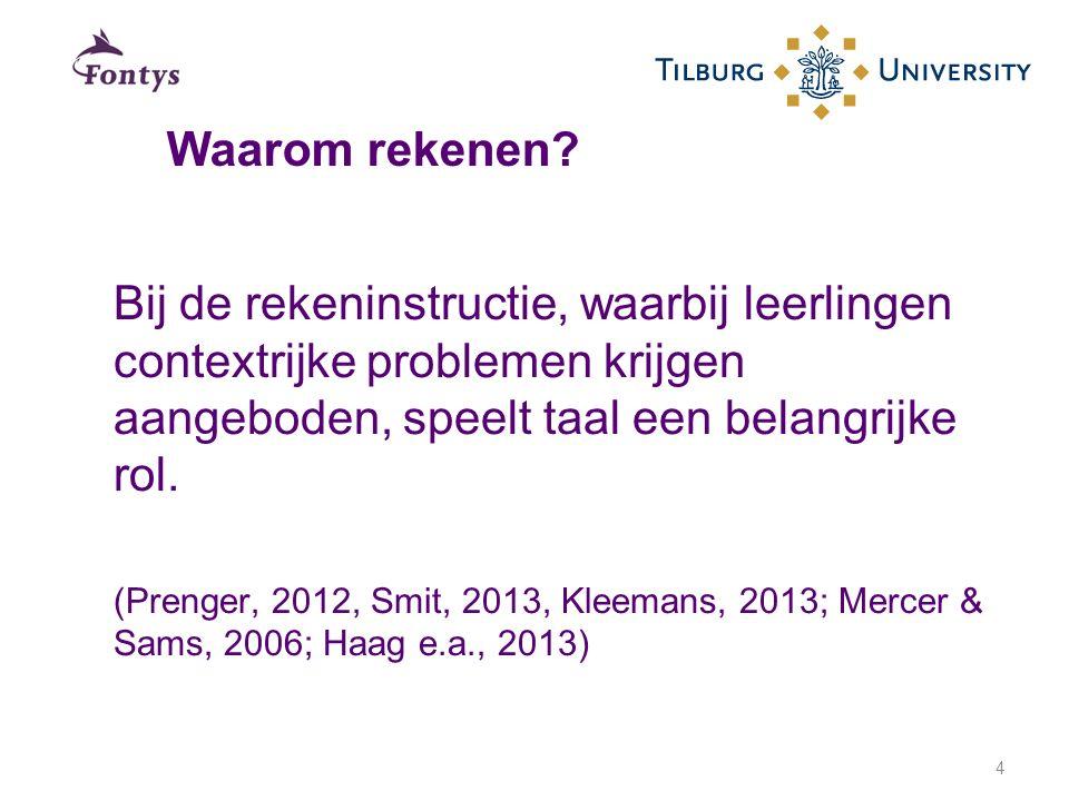 Bij de rekeninstructie, waarbij leerlingen contextrijke problemen krijgen aangeboden, speelt taal een belangrijke rol. (Prenger, 2012, Smit, 2013, Kle