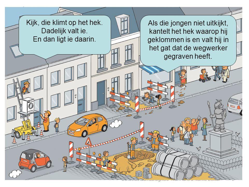 Schoolse taalvaardigheid- Rian Aarts & Nanke Dokter9 Kijk, die klimt op het hek. Dadelijk valt ie. En dan ligt ie daarin. Als die jongen niet uitkijkt