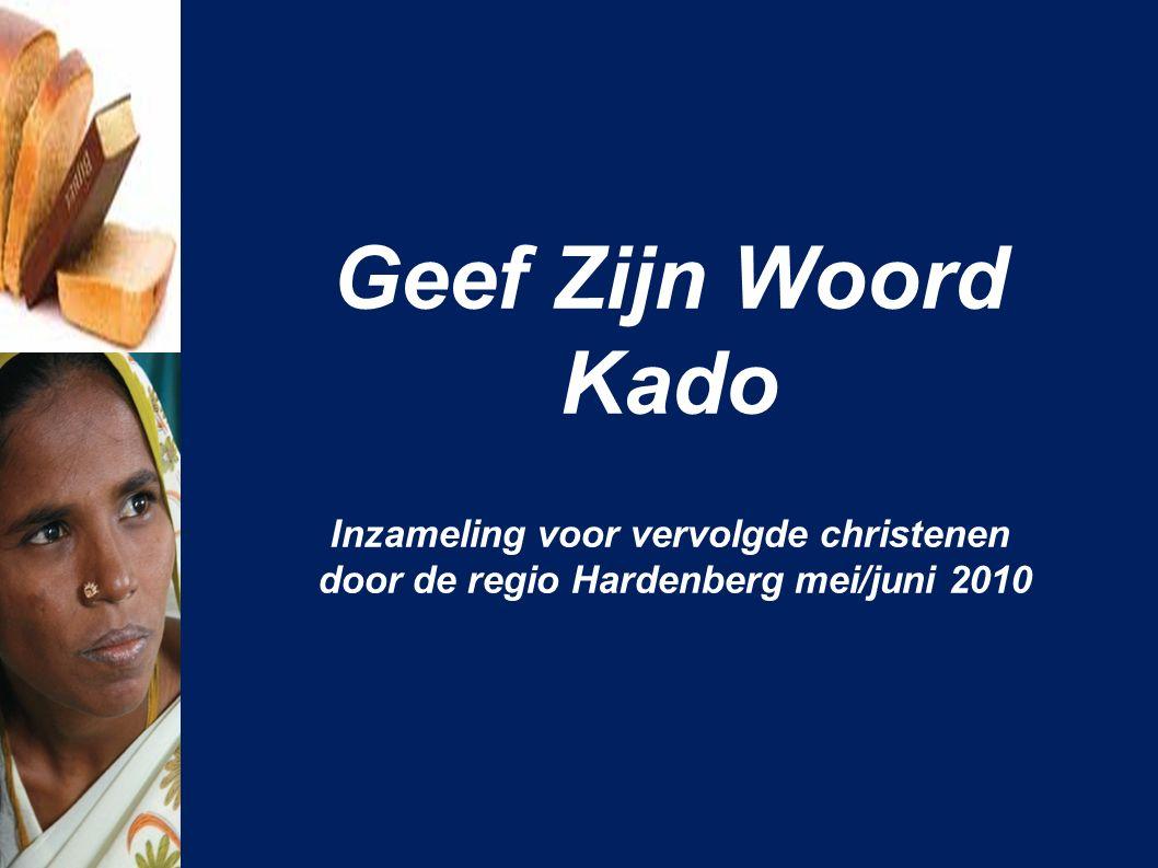 Geef Zijn Woord Kado Inzameling voor vervolgde christenen door de regio Hardenberg mei/juni 2010