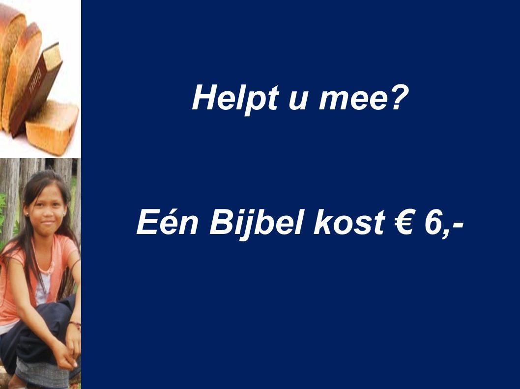 Helpt u mee? Eén Bijbel kost € 6,-