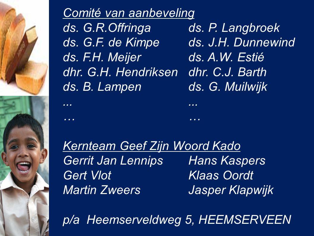 Comité van aanbeveling ds. G.R.Offringads. P. Langbroek ds. G.F. de Kimpeds. J.H. Dunnewind ds. F.H. Meijerds. A.W. Estié dhr. G.H. Hendriksendhr. C.J