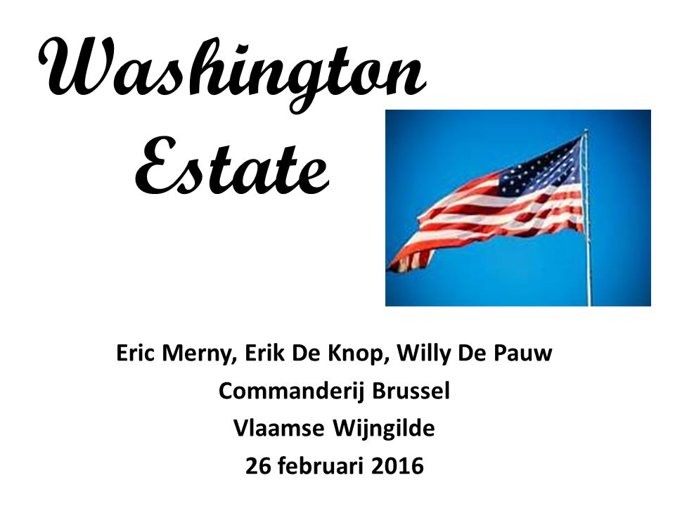 Washington Estate Eric Merny, Erik De Knop, Willy De Pauw Commanderij Brussel Vlaamse Wijngilde 26 februari 2016