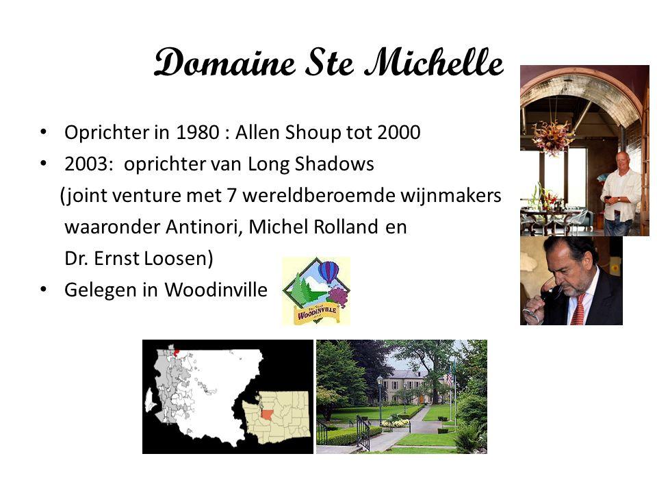 Domaine Ste Michelle Oprichter in 1980 : Allen Shoup tot 2000 2003: oprichter van Long Shadows (joint venture met 7 wereldberoemde wijnmakers waaronde