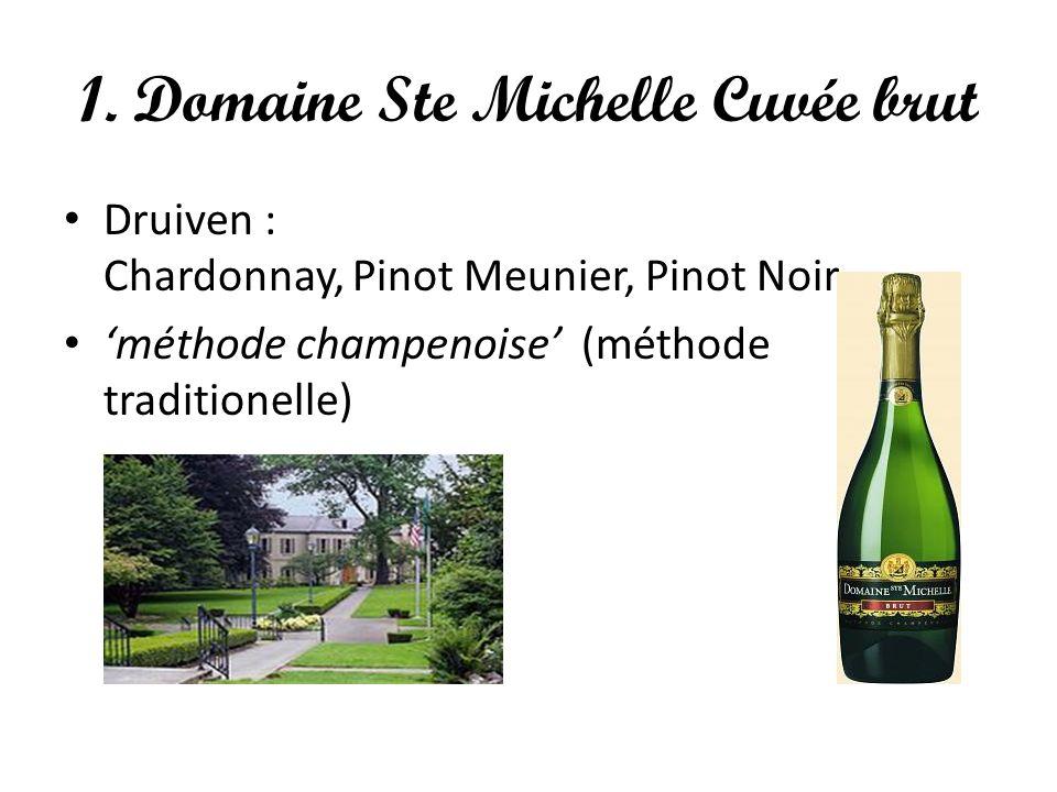1. Domaine Ste Michelle Cuvée brut Druiven : Chardonnay, Pinot Meunier, Pinot Noir 'méthode champenoise' (méthode traditionelle)