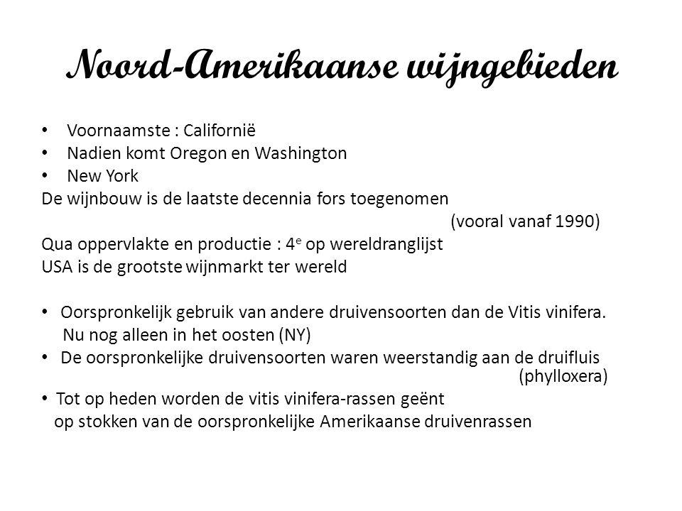 Noord-Amerikaanse wijngebieden Voornaamste : Californië Nadien komt Oregon en Washington New York De wijnbouw is de laatste decennia fors toegenomen (vooral vanaf 1990) Qua oppervlakte en productie : 4 e op wereldranglijst USA is de grootste wijnmarkt ter wereld Oorspronkelijk gebruik van andere druivensoorten dan de Vitis vinifera.