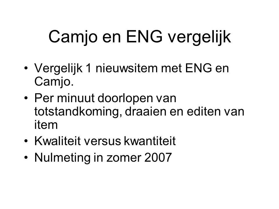 Camjo en ENG vergelijk Vergelijk 1 nieuwsitem met ENG en Camjo.
