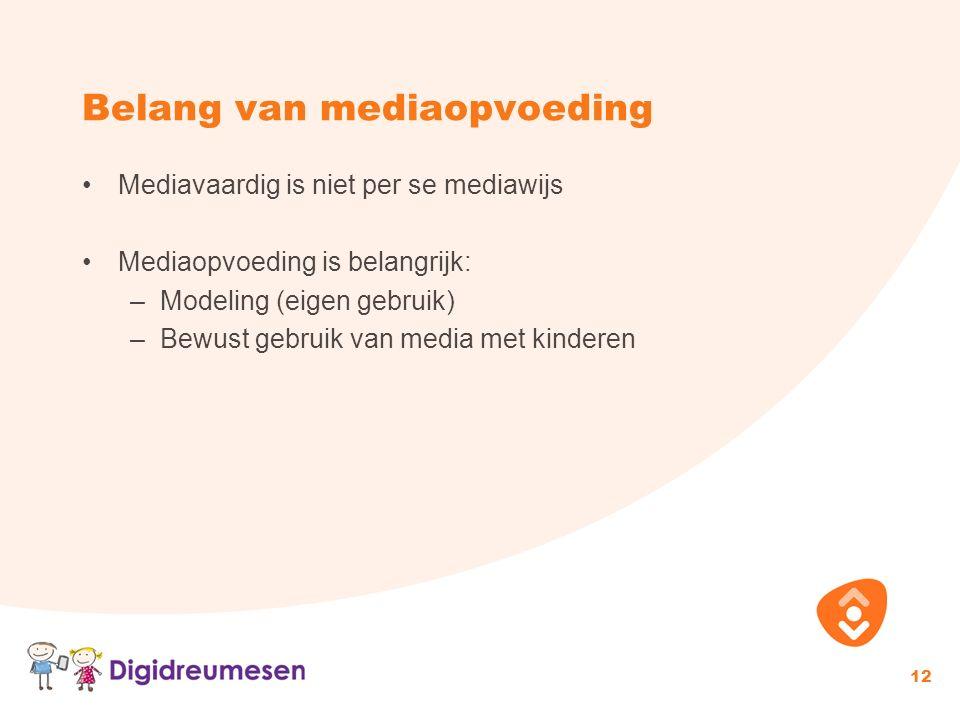 Belang van mediaopvoeding Mediavaardig is niet per se mediawijs Mediaopvoeding is belangrijk: –Modeling (eigen gebruik) –Bewust gebruik van media met kinderen 12
