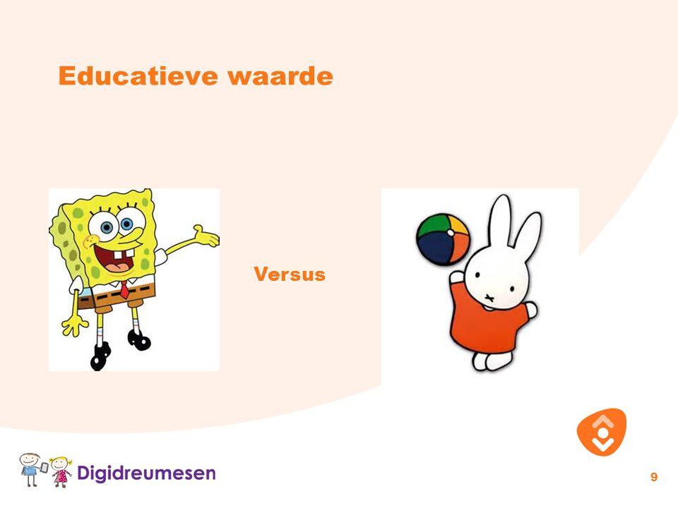 Educatieve waarde Versus 9