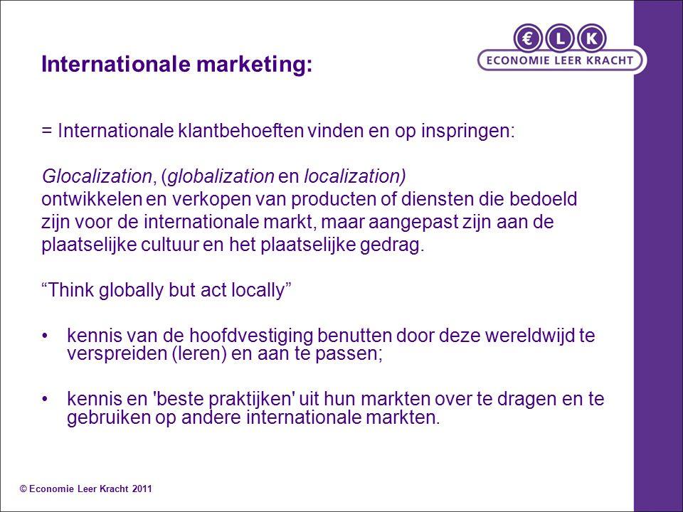 Internationale marketing: = Internationale klantbehoeften vinden en op inspringen: Glocalization, (globalization en localization) ontwikkelen en verko