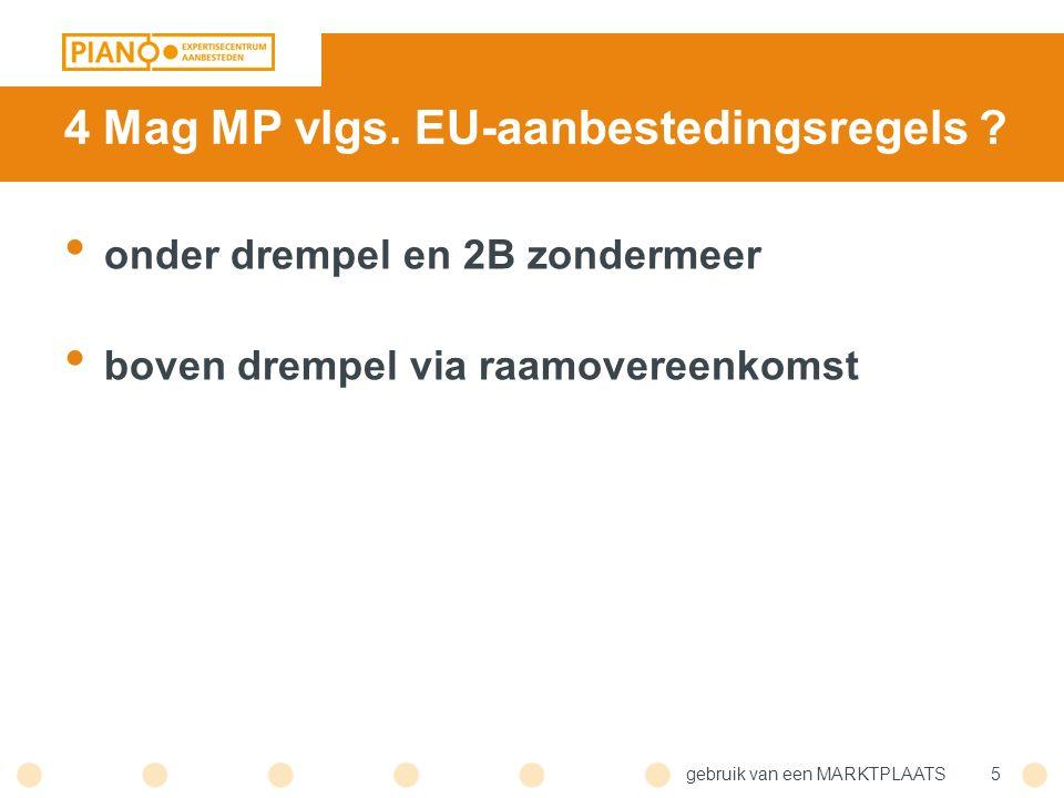 gebruik van een MARKTPLAATS5 4 Mag MP vlgs. EU-aanbestedingsregels .