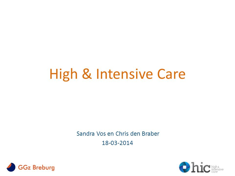 High & Intensive Care Sandra Vos en Chris den Braber 18-03-2014