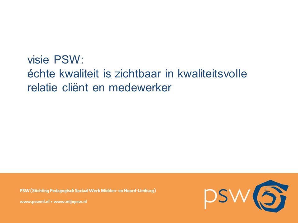 visie PSW: échte kwaliteit is zichtbaar in kwaliteitsvolle relatie cliënt en medewerker