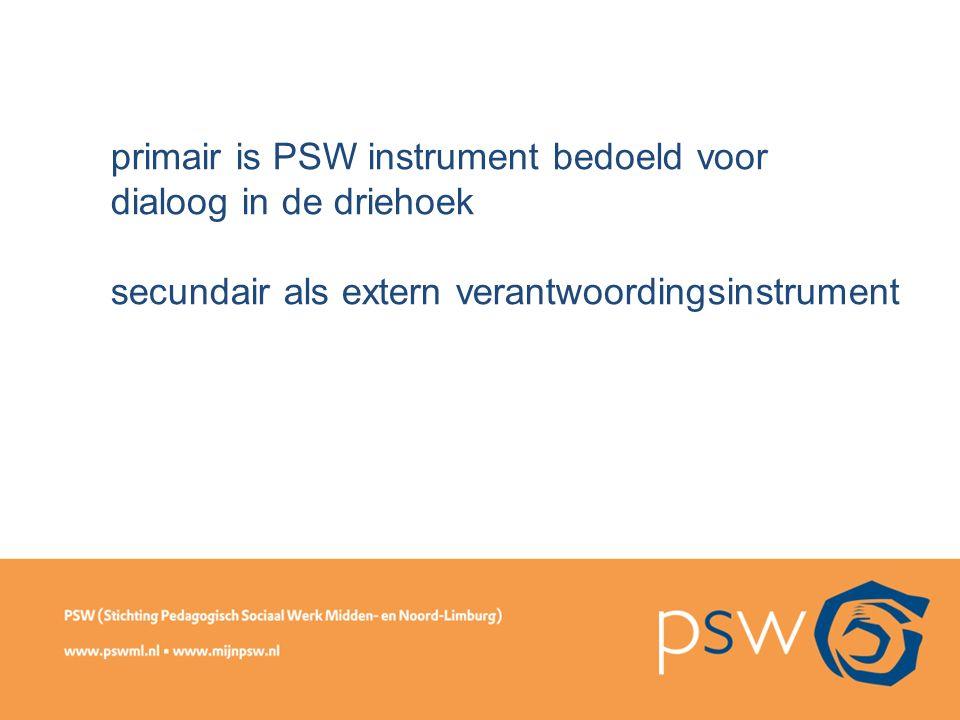 primair is PSW instrument bedoeld voor dialoog in de driehoek secundair als extern verantwoordingsinstrument