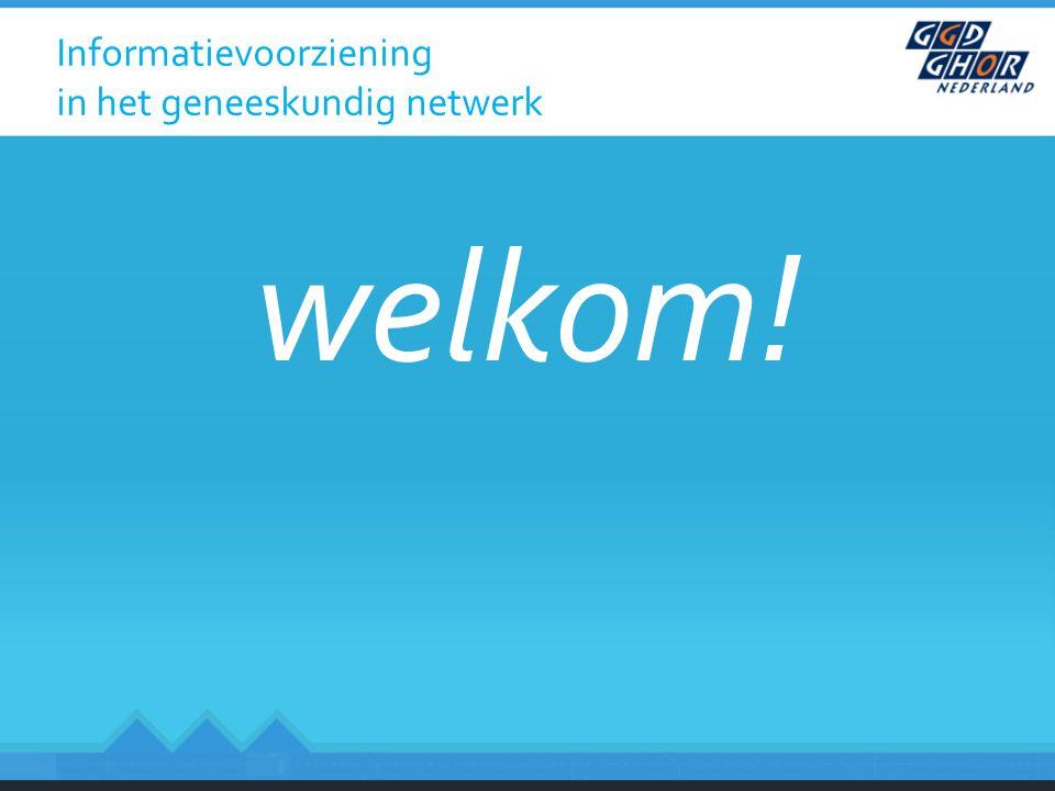 Informatievoorziening in het geneeskundig netwerk welkom!