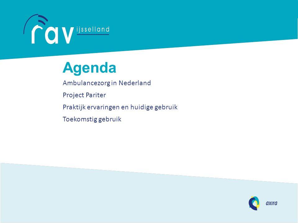 Agenda Ambulancezorg in Nederland Project Pariter Praktijk ervaringen en huidige gebruik Toekomstig gebruik
