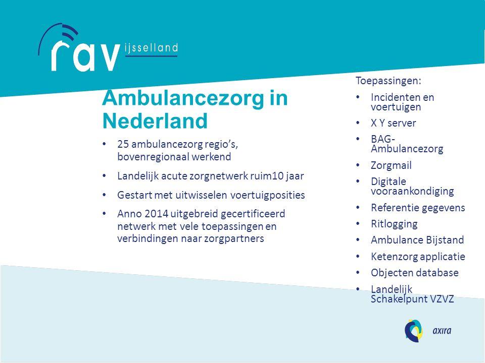 Ambulancezorg in Nederland 25 ambulancezorg regio's, bovenregionaal werkend Landelijk acute zorgnetwerk ruim10 jaar Gestart met uitwisselen voertuigpo