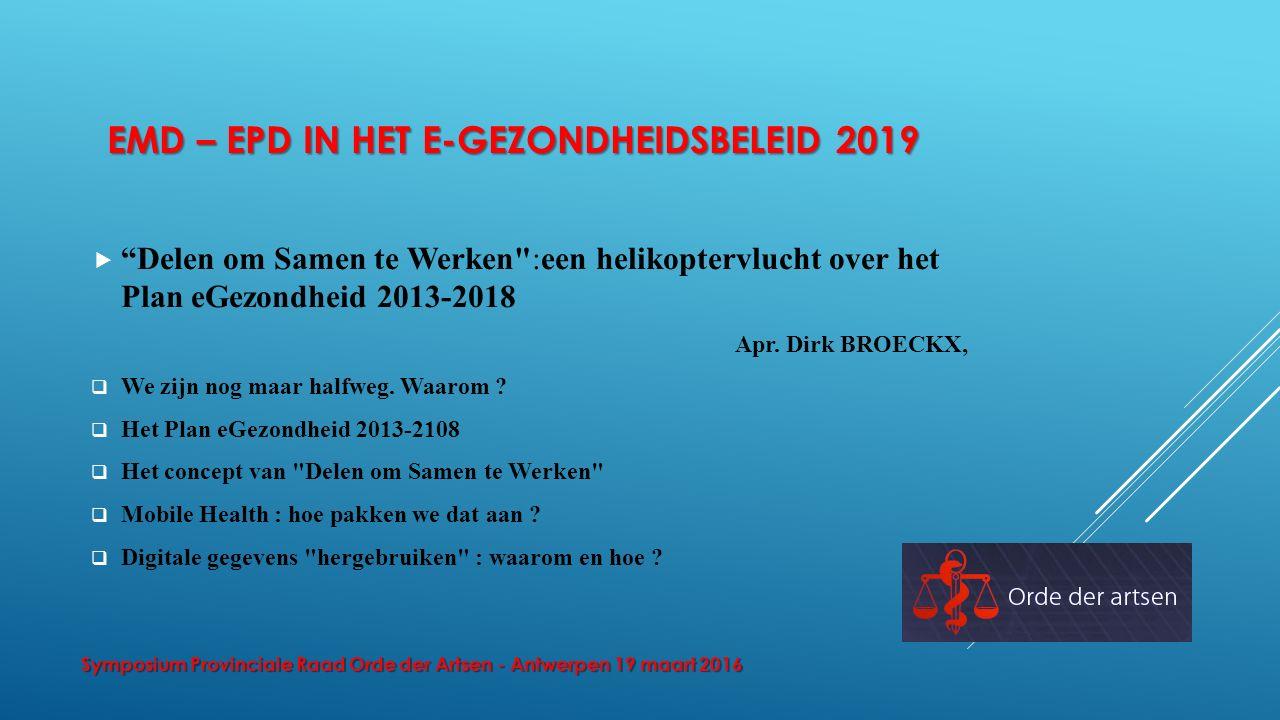 """EMD – EPD IN HET E-GEZONDHEIDSBELEID 2019  """"Delen om Samen te Werken"""
