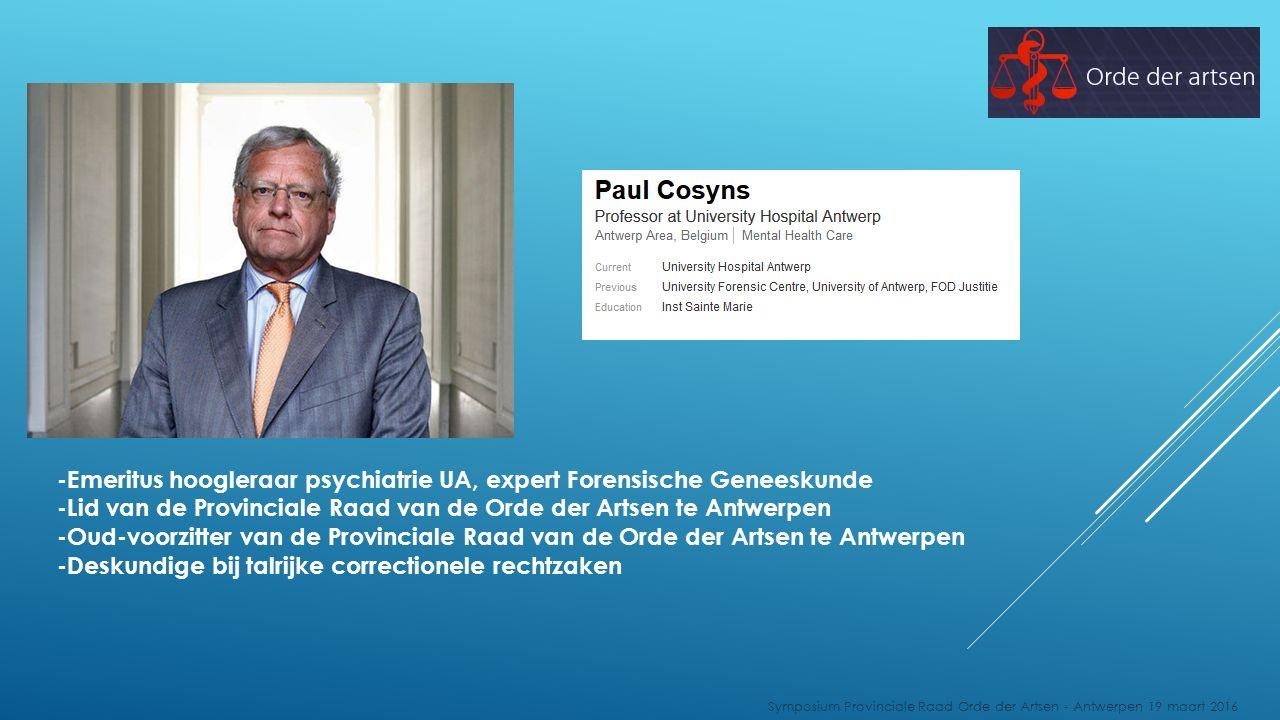 -Emeritus hoogleraar psychiatrie UA, expert Forensische Geneeskunde -Lid van de Provinciale Raad van de Orde der Artsen te Antwerpen -Oud-voorzitter v