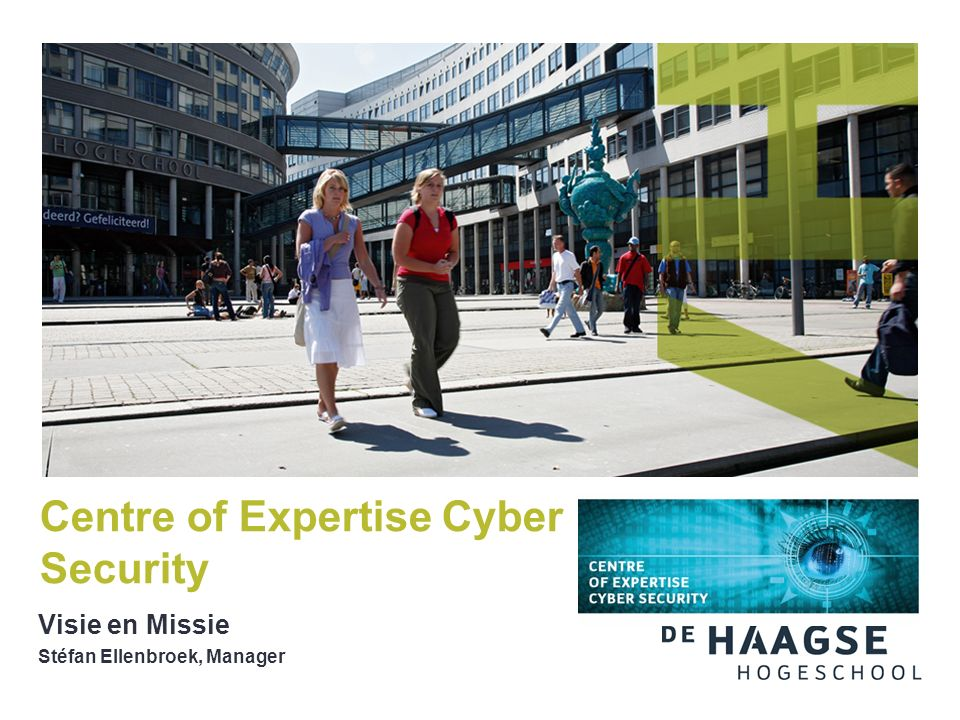 Visie en Missie Stéfan Ellenbroek, Manager Centre of Expertise Cyber Security