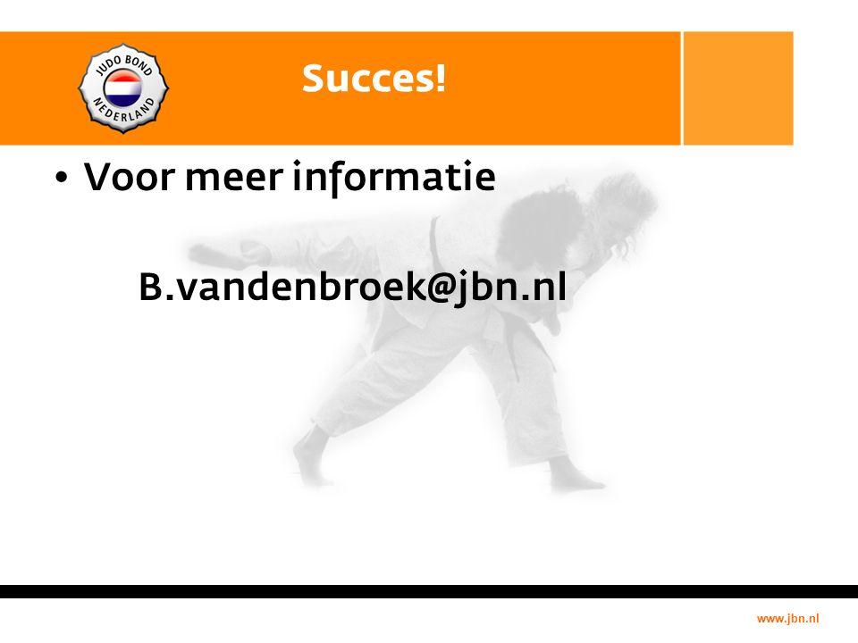 www.jbn.nl Succes! Voor meer informatie B.vandenbroek@jbn.nl