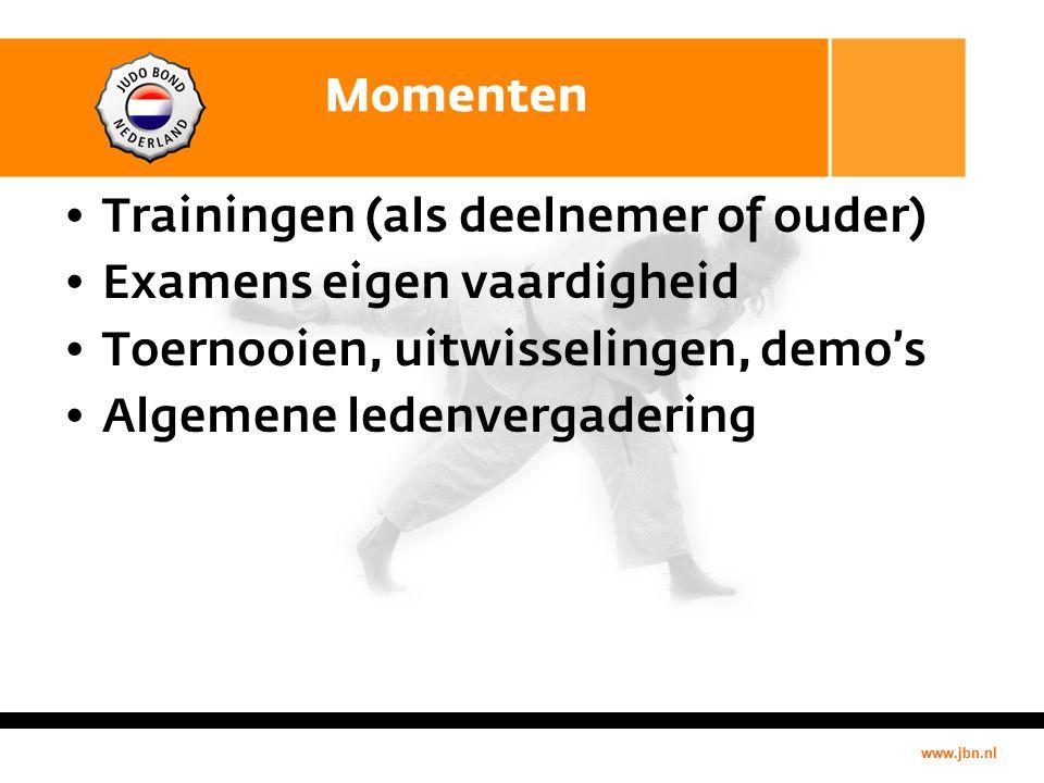 www.jbn.nl Momenten Trainingen (als deelnemer of ouder) Examens eigen vaardigheid Toernooien, uitwisselingen, demo's Algemene ledenvergadering