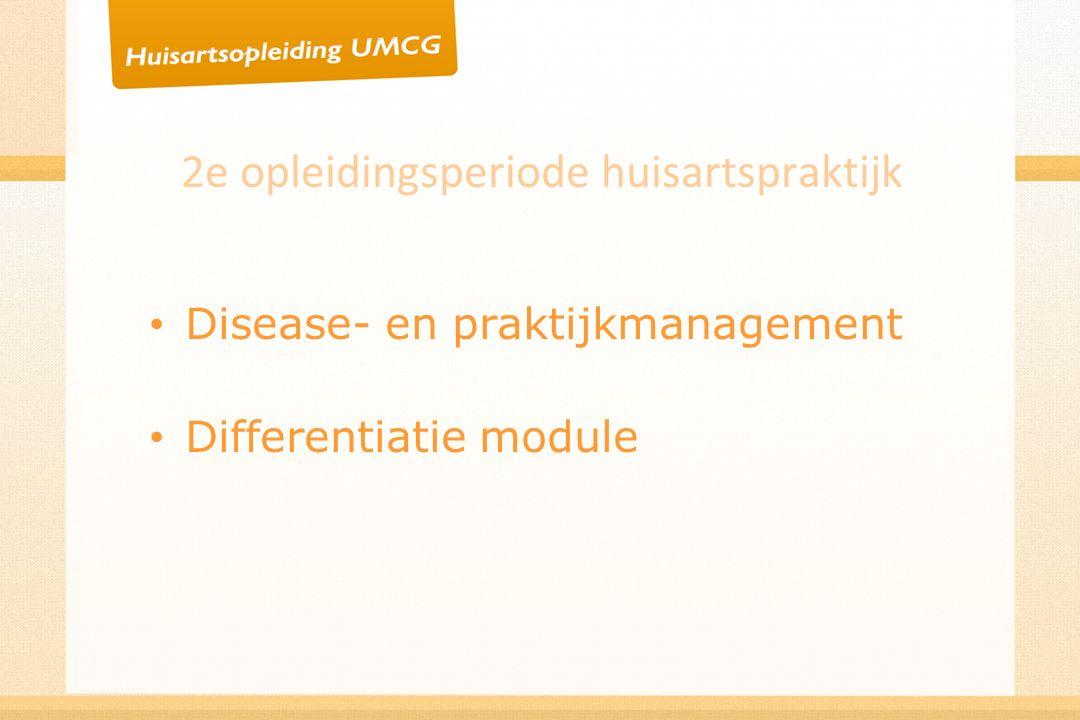 2e opleidingsperiode huisartspraktijk Disease- en praktijkmanagement Differentiatie module
