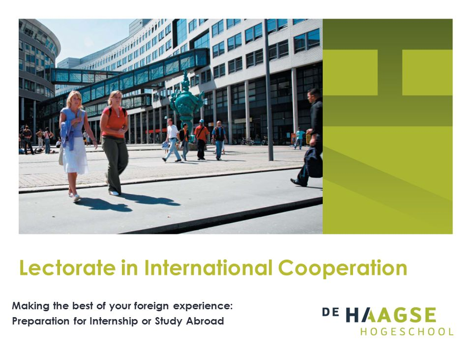 Making the best of your foreign experience: Preparation for Internship or Study Abroad Lectorate in International Cooperation