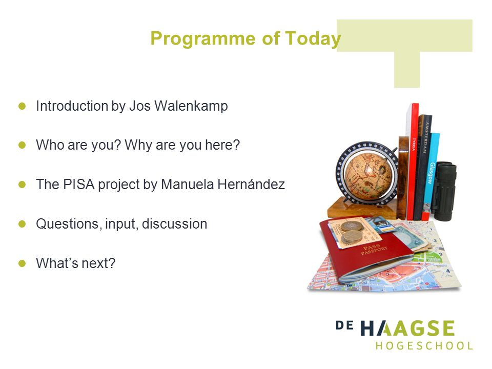 Programme of Today Introduction by Jos Walenkamp Who are you.