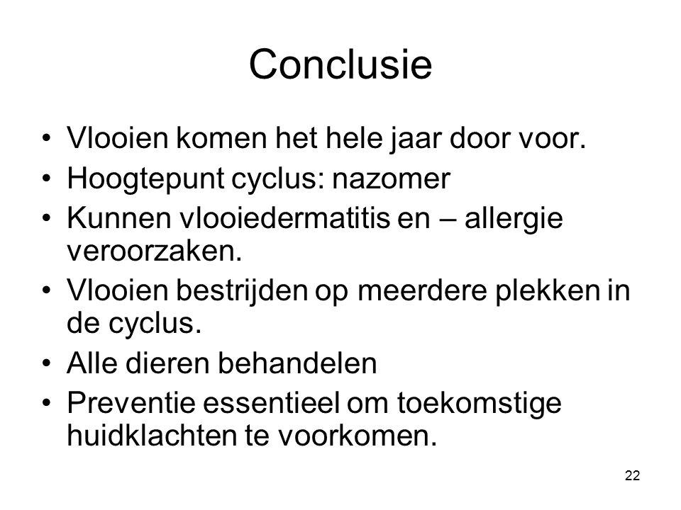 Conclusie Vlooien komen het hele jaar door voor. Hoogtepunt cyclus: nazomer Kunnen vlooiedermatitis en – allergie veroorzaken. Vlooien bestrijden op m