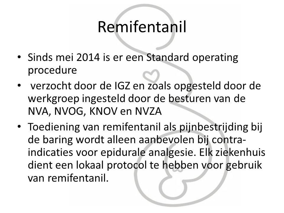 Remifentanil Sinds mei 2014 is er een Standard operating procedure verzocht door de IGZ en zoals opgesteld door de werkgroep ingesteld door de besture