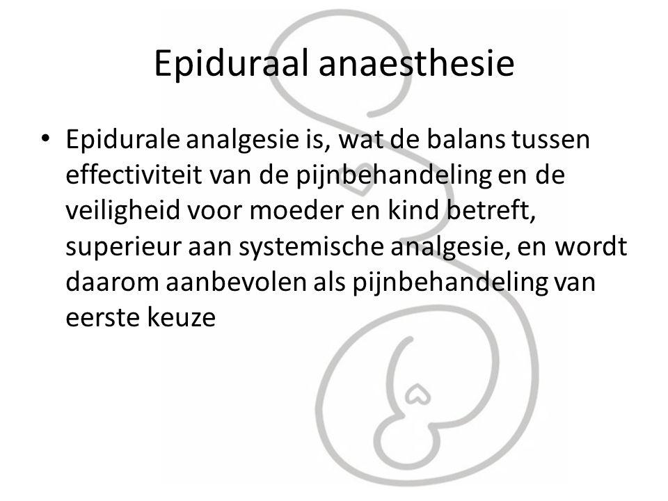 Epidurale analgesie is, wat de balans tussen effectiviteit van de pijnbehandeling en de veiligheid voor moeder en kind betreft, superieur aan systemis