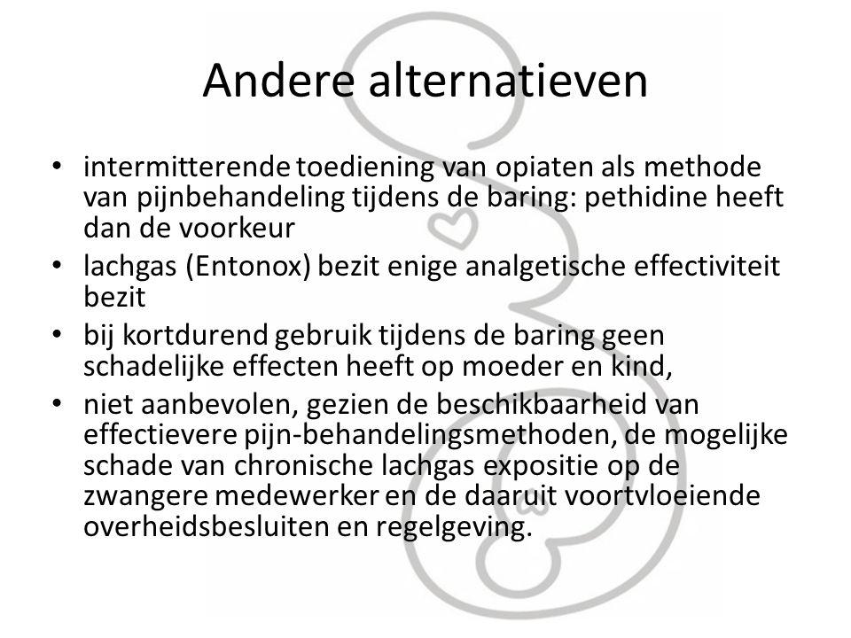 Andere alternatieven intermitterende toediening van opiaten als methode van pijnbehandeling tijdens de baring: pethidine heeft dan de voorkeur lachgas