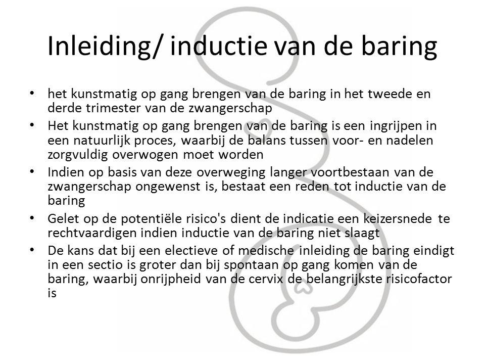 Inleiding/ inductie van de baring het kunstmatig op gang brengen van de baring in het tweede en derde trimester van de zwangerschap Het kunstmatig op