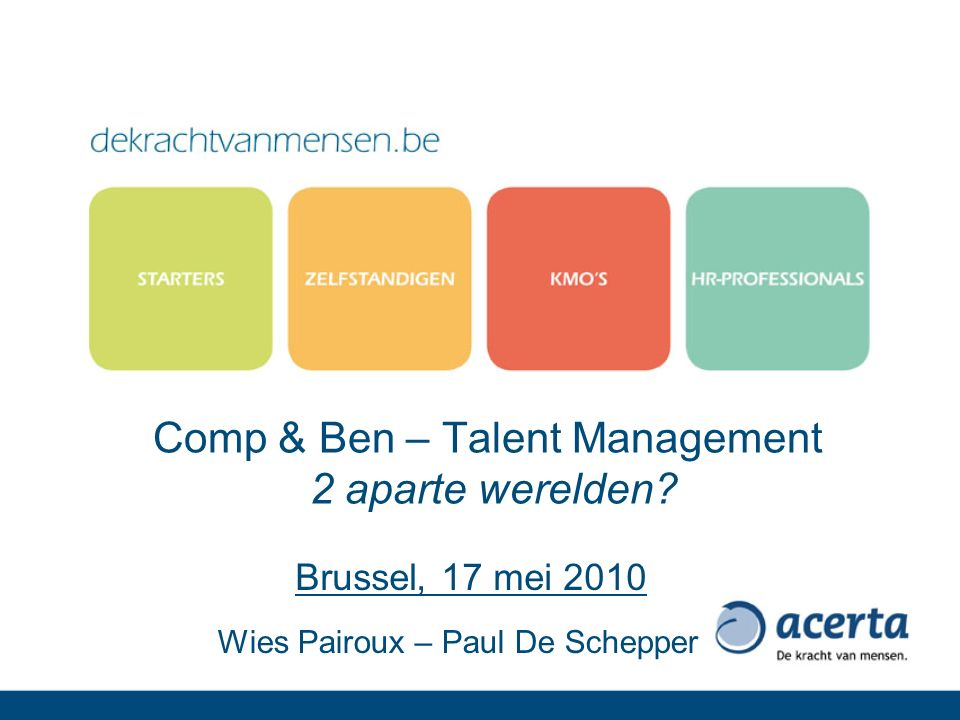 Comp & Ben – Talent Management 2 aparte werelden.