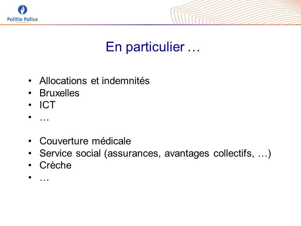 En particulier … Allocations et indemnités Bruxelles ICT … Couverture médicale Service social (assurances, avantages collectifs, …) Crèche …