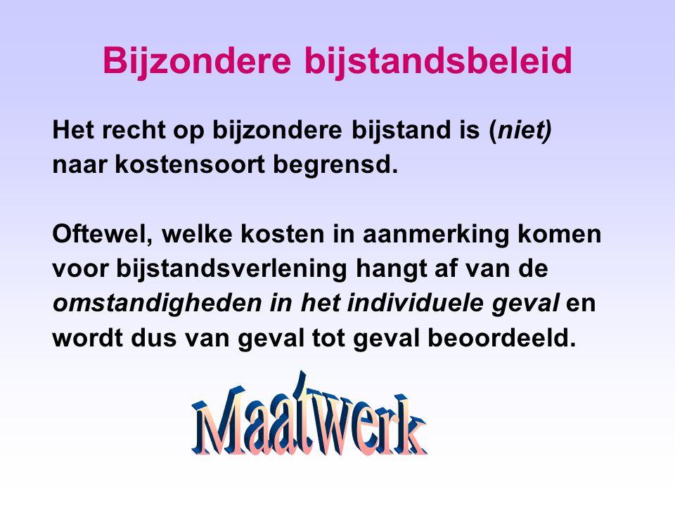 Bijzondere bijstandsbeleid Het recht op bijzondere bijstand is (niet) naar kostensoort begrensd.