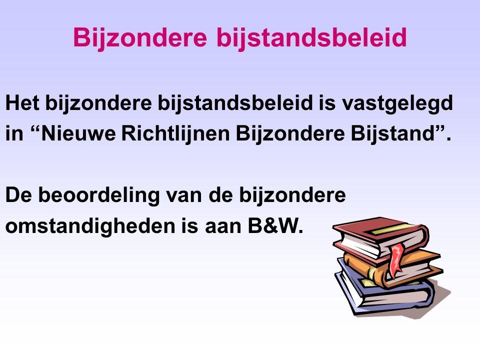 Bijzondere bijstandsbeleid Het bijzondere bijstandsbeleid is vastgelegd in Nieuwe Richtlijnen Bijzondere Bijstand .