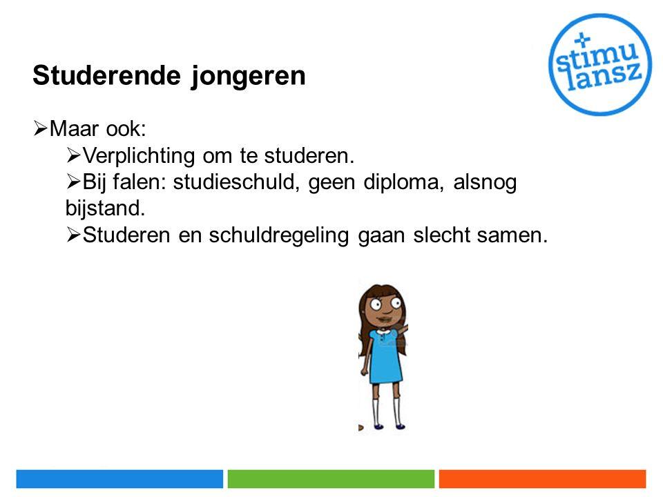 Studerende jongeren  Maar ook:  Verplichting om te studeren.