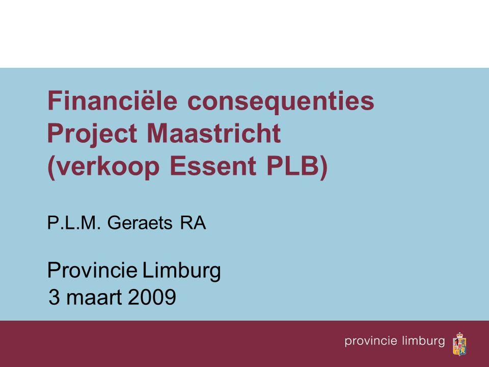 1 Financiële consequenties Project Maastricht (verkoop Essent PLB) P.L.M.