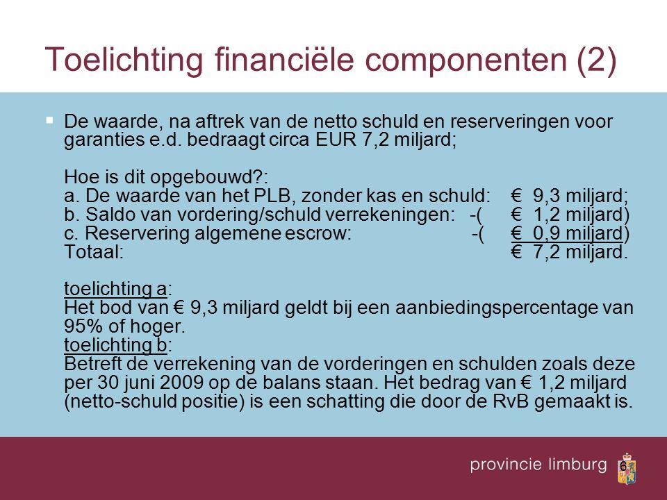 6 Toelichting financiële componenten (2)  De waarde, na aftrek van de netto schuld en reserveringen voor garanties e.d.