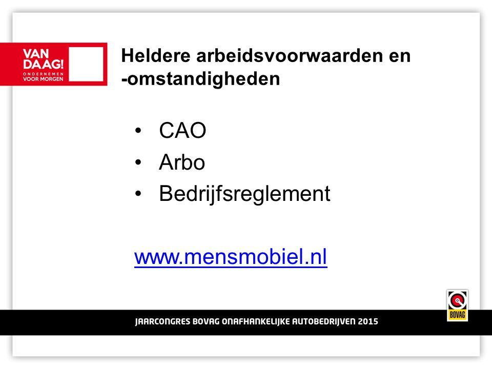 Heldere arbeidsvoorwaarden en -omstandigheden CAO Arbo Bedrijfsreglement www.mensmobiel.nl