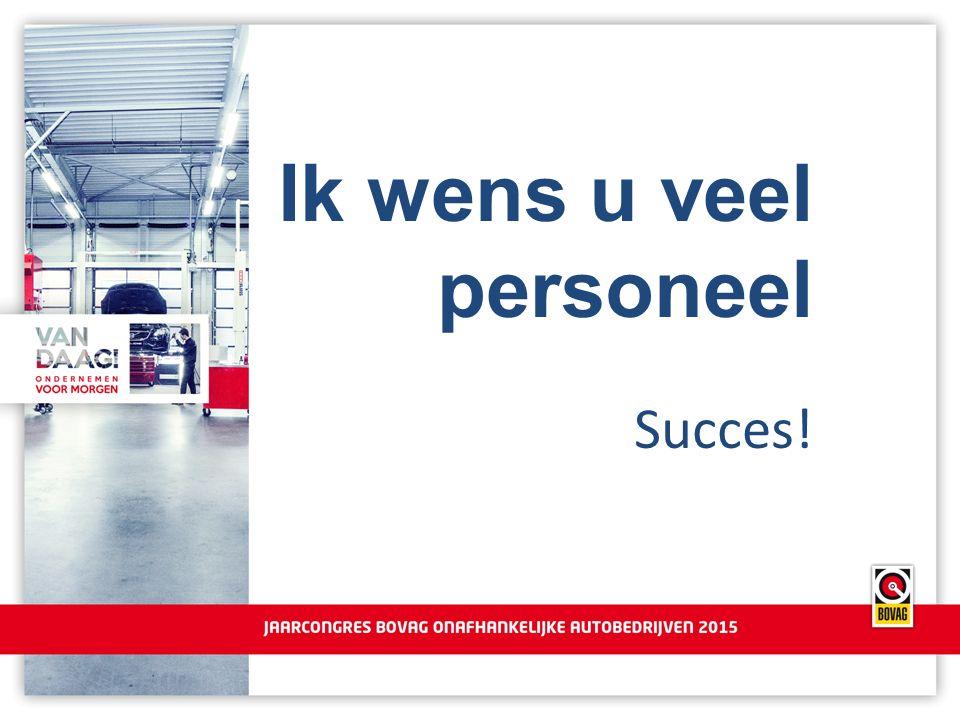 Ik wens u veel personeel Succes!