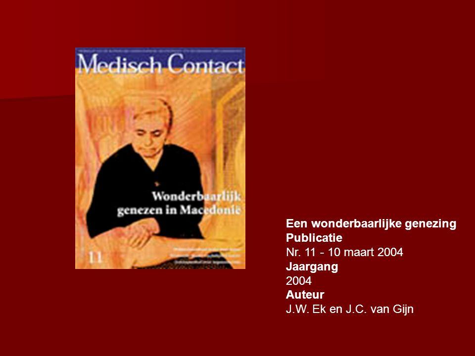 Een wonderbaarlijke genezing Publicatie Nr. 11 - 10 maart 2004 Jaargang 2004 Auteur J.W.