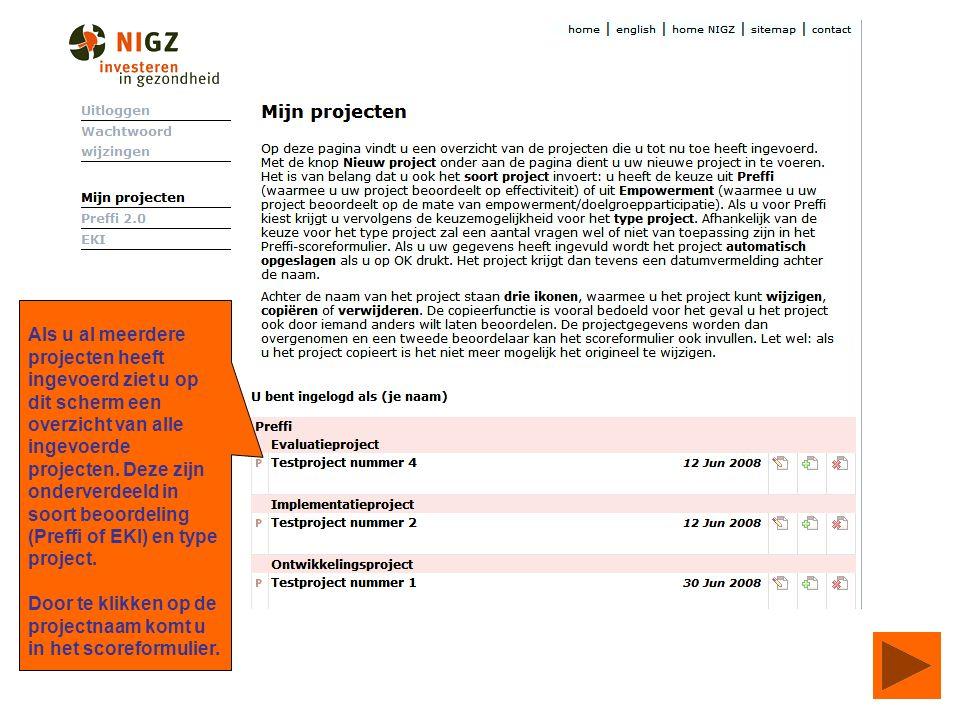 Als u al meerdere projecten heeft ingevoerd ziet u op dit scherm een overzicht van alle ingevoerde projecten.