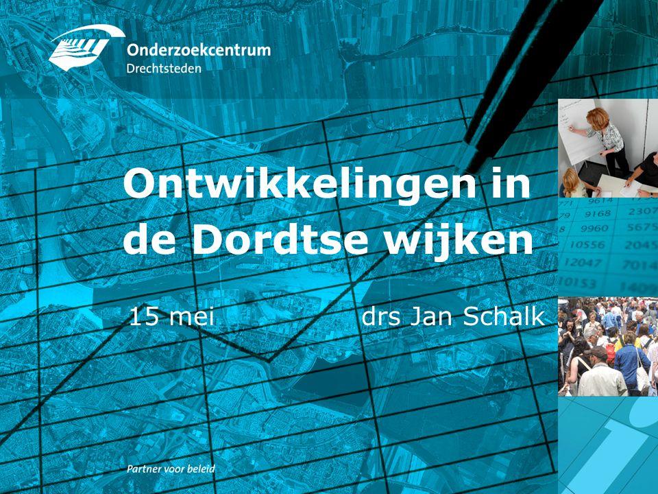 Ontwikkelingen in de Dordtse wijken 15 mei drs Jan Schalk